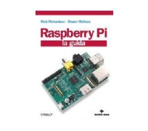 La guida introduttiva a Raspberry Pi vi guiderà alla realizzazione dei vostri primi progetti